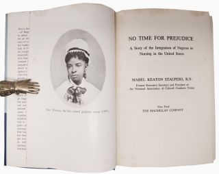 NO TIME For PREJUDICE. A Story of Integration of Negros in Nursing in the United States.