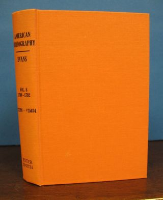 AMERICAN BIBLIOGRAPHY. A Chronological Dictionary of all Pamphlets and Periodical Publications...