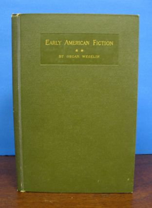 EARLY AMERICAN FICTION. 1774 - 1830. A Compilation of the Titles of Works of Fiction, by...