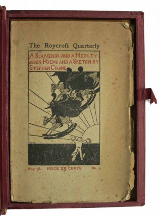 A SOUVENIR And A MEDLEY: Seven Poems and A Sketch by Stephen Crane with Divers and Sundry Communications from Certain Eminent Wits. The Roycroft Quarterly, May 1896. No. 1.