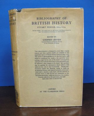 BIBLIOGRAPHY Of BIRITISH HISTORY. Stuart Period, 1603 - 1714. Godfrey - Davies