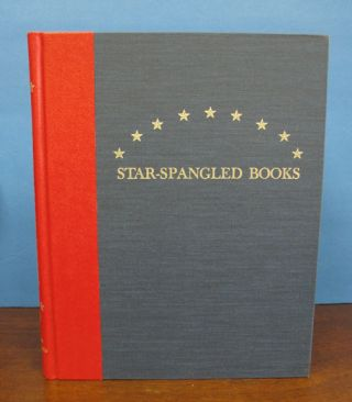 STAR- SPANGLED BOOKS. Books, Sheet Music, Newspapers, Manuscripts and Persons Associated with...