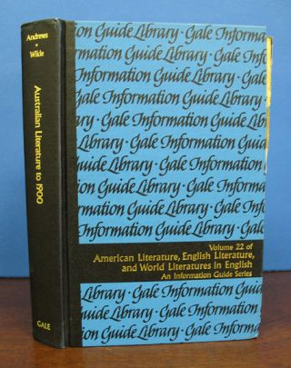 AUSTRALIAN LITERATURE To 1900. A Guide to Information Sources. Volume 22 in the American...