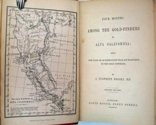 FOUR MONTHS AMONG The GOLD-FINDERS In ALTA CALIFORNIA: Being the Diary of an Expedition from San Francisco to the Gold Districts.