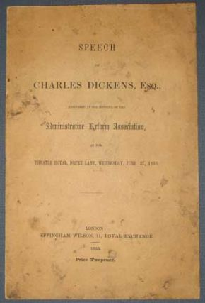 SPEECH Of CHARLES DICKENS, ESQ., Delivered at the Meeting of the Administrative Reform...