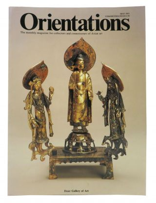 ORIENTATIONS: Freer Gallery of Art. The Monthly Magazine for Collectors and Connoisseurs of...