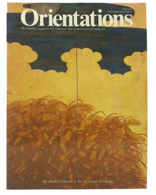 ORIENTATIONS: The Japanese Collection at The Art Institue of Chicago. The Monthly Magazine for...
