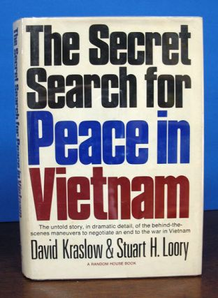 The Secret Search for Peace in Vietnam. David Kraslow, Stuart H. Loory