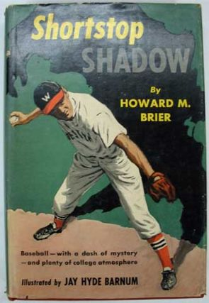 SHORTSTOP SHADOW. Baseball Fiction, Howard M. Brier