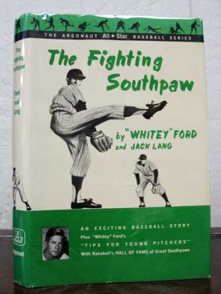 "The FIGHTING SOUTHPAW. The Argonaut All*Star Baseball Series. Baseball Fiction, Edward ""Whitey""..."