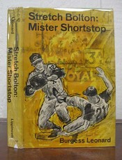 STRETCH BOLTON: Mister Shortstop. Baseball Fiction, Burgess Leonard