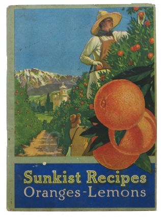 SUNKIST RECIPES. Oranges - Lemons. Miss Alice - Tested and Bradley