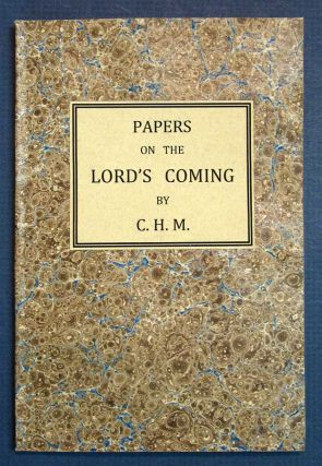 "PAPERS On The LORD'S COMING. Theology, ""C. H. M."", Charles Henry. 1820 - 1896 Mackintosh"