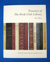 TREASURES Of The BOOK CLUB LIBRARY. Part Three. The Book Club of California Keepsake For 2004....