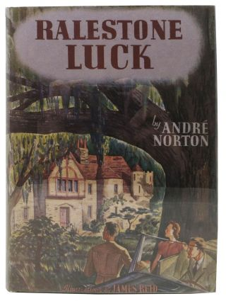 RALESTONE LUCK. Andre Norton, Alice Mary. 1912 - 2005 psuedonymn of Norton