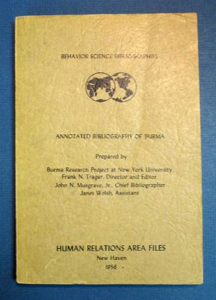 ANNOTATED BIBLIOGRAPHY Of BURMA. Frank N. - Trager.