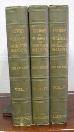 A HISTORY Of MUSKOGEE And NORTHEASTERN OKLAHOMA Including the Counties of Muskogee, McIntosh,...