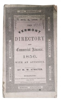 The VERMONT DIRECTORY And COMMERCIAL ALMANAC 1856. With an Appendix. W. W. Atwater