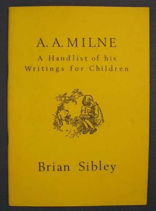 A. A. MILNE. A Handlist of his Writings for Children. With Decorations by Ernest H. Shepard. Alan Alexander. 1882 - 1956 Milne, Brian Silbey.