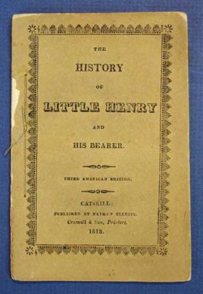 The HISTORY Of LITTLE HENRY And His Bearer. Mrs. Mary Martha. 1775 - 1851 Sherwood, Ann Taylor,...