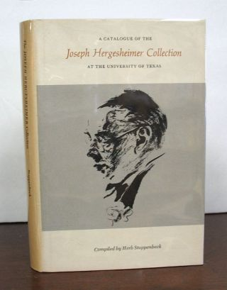 A CATALOGUE Of The JOSEPH HERGESHEIMER COLLECTION at the University of Texas. Joseph. 1880 - 1954 Hergesheimer, Herb - Compiler Stappenbeck.