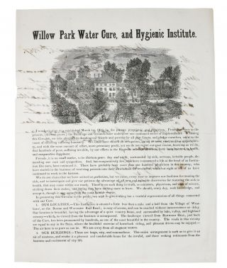 WILLOW PARK WATER CURE, And HYGIENIC INSTITUTE. [Drop title]. . . Hero, M. D., ohn, enry. 1820 -...