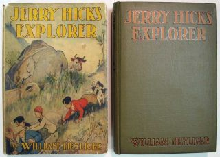 JERRY HICKS EXPLORER. The Jerry Hicks Series #4. William Heyliger, 1884 - 1955