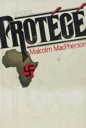 PROTEGE. A Novel. WWII Fiction, Malcolm MacPherson