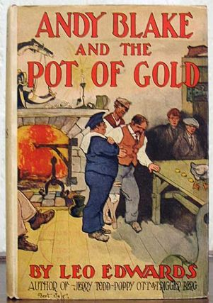 ANDY BLAKE And The POT Of GOLD. Andy Blake Series #4. Leo Edwards, Edward Edson. 1884 - 1944 Lee