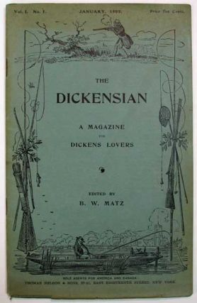 The DICKENSIAN. Volume I. No. 1 - 12. Charles. 1812 - 1870 Dickens, B. W. - Matz.