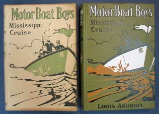 MOTOR BOAT BOYS MISSISSIPPI CRUISE or The Dash for Dixie. Motor Boat Boys Series #1. Louis...