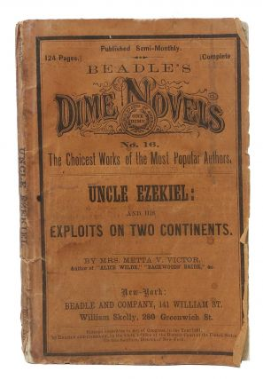 UNCLE EZEKIEL: And His Exploits on Two Continents. Beadle's Dime Novels. No. 16. Victor Mrs,...
