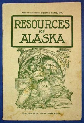 RESOURCES Of ALASKA. Department of the Interior. Alaska Exhibit. Alaska - Yukon - Pacific...