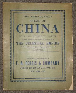 The RAND-McNALLY ATLAS Of CHINA. Containing Maps and Descriptive Matter Pertaining to General...
