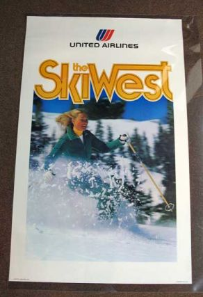 SKI The WEST. United Airlines. Airlines Travel Poster