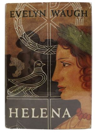 HELENA. A Novel. Evelyn Waugh, 1903 - 1966