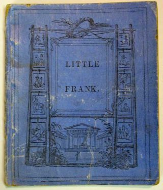 LITTLE FRANK And Other Tales. Chiefly in Words of One Syllable. Uncle John's library. First...