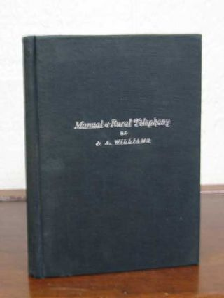 MANUAL Of RURAL TELEPHONY. J. A. Williams
