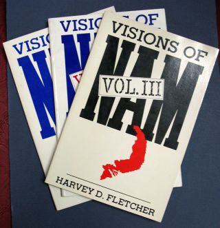 VISIONS Of NAM. In Three Volumes. Volumes I - III. Harvey D. Fletcher