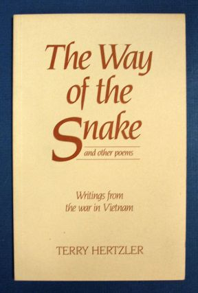 The WAY Of The SNAKE; And Other Poems. Writings from the War in Vietnam. Terry Hertzler