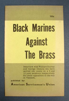 BLACK MARINES AGAINST The BRASS. Interview with William Harvey and George Daniels Who Have Served Two Years on a 6 and 10 Year Sentence Respectively for their Opposition to the War in Vietnam. Andy Stapp, Shirley Jolls - Contributors, George Daniels, William Harvy.