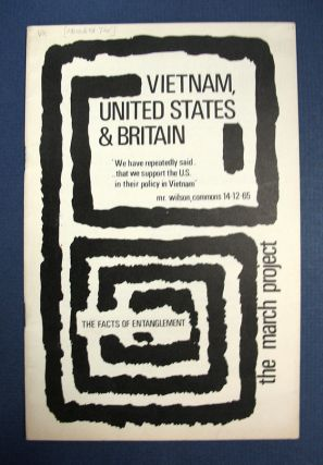 VIETNAM, UNITED STATES & BRITAIN. The Facts of Entanglement. The March Project. Bill Ash, Juliet - Contributors Blackett.