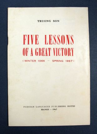 The WINTER 1966 - SPRING 1967 VICTORY And FIVE LESSONS CONCERNING The CONDUCT Of MILITARY STRATEGY. Truong Son.
