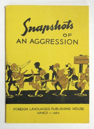 SNAPSHOTS Of An AGGRESSION. Foreign Languages Publishing House pamphlet.