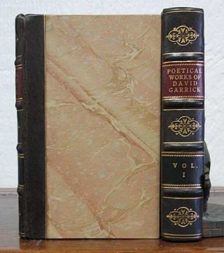 The POETICAL WORKS Of DAVID GARRICK, Esq. Now First Collected into Two Volumes. With...
