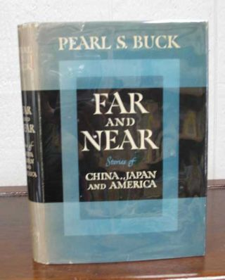 FAR And NEAR. Pearl Buck, ydenstricker. 1892 - 1973