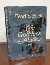 The GODDESS ABIDES. Pearl Buck, ydenstricker. 1892 - 1973