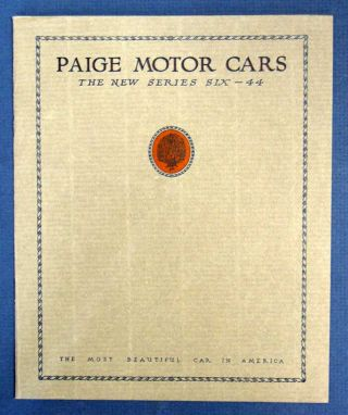 PAIGE MOTOR CARS. The New Series Six - 44. Touring - Sport - Sedan - Coupe - Roadster....