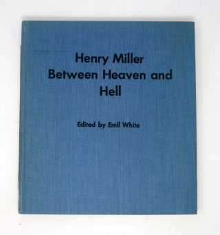 BETWEEN HEAVEN And HELL. A Symposium. Henry . . White Miller, Emil -, Valentine, 1891 - 1980