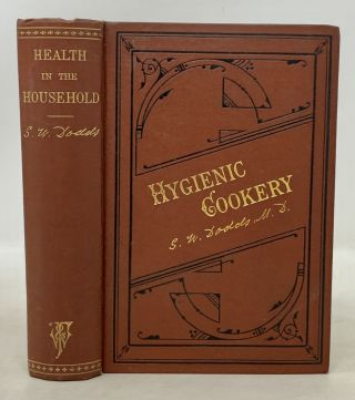 HEALTH In The HOUSEHOLD; or, Hygienic Cookery. Vegetarian Cookery, Susanna . Dodds, M. D., ay....
